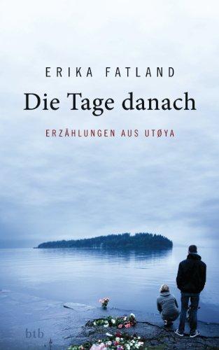 Die Tage danach: Erzählungen aus Utøya
