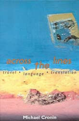 [Across the Lines: Travel, Language and Translation] (By: Michael Cronin) [published: August, 2000]