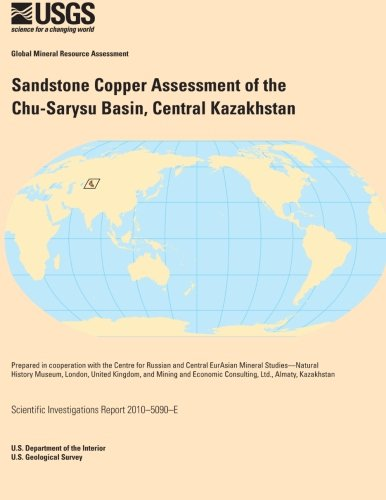 Sandstone Copper Assessment of the Chu-Sarysu Basin, Central Kazakhstan por U.S. Department of the Interior