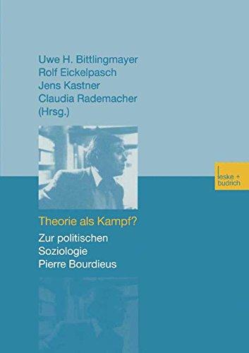 Theorie als Kampf? Zur politischen Soziologie Pierre Bourdieus.