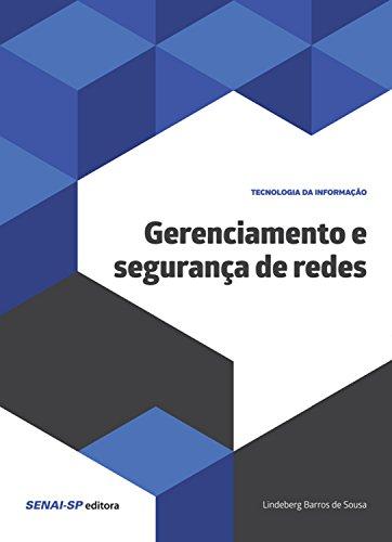 Gerenciamento e segurança de redes (Tecnologia da Informação) (Portuguese Edition) por Lindenberg Barros de Sousa