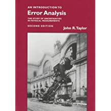 An Introduction to Error Analysis: The Study of Uncertainties in Physical Measurements