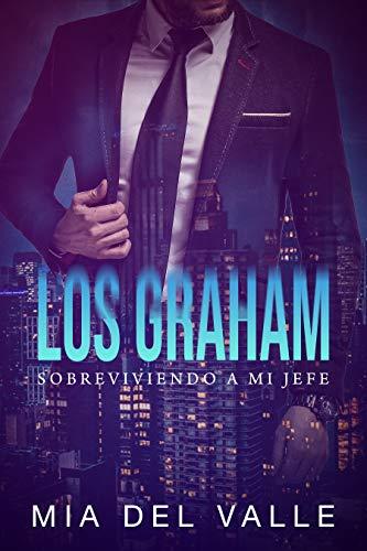 LOS GRAHAM - Sobreviviendo a mi Jefe: Sobreviviendo a mi Jefe (Spanish Edition)