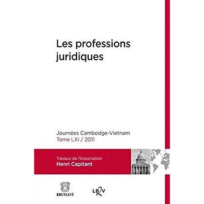 Les professions juridiques: Journées Cambodge-Vietnam - Tome LXI / 2011
