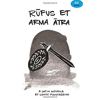 Rufus et arma atra: A Latin Novella