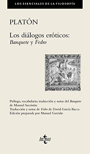 Los diálogos eróticos:: Banquete. Fedro (Filosofía - Los Esenciales De La Filosofía) por Platón
