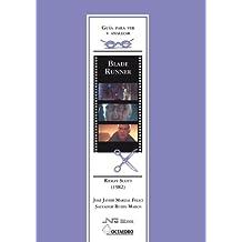 Guía para ver y analizar : Blade Runner. Ridley Scott (1982) (Guías para ver y analizar cine)
