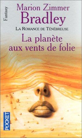 La planète aux vents de folie (La romance de Ténébreuse, tome 1)