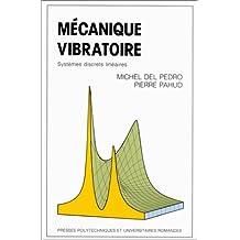 Mécanique vibratoire: Systèmes discrets linéaires