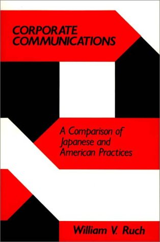 Corporate Communications: A Comparison of Japanese and American Practices