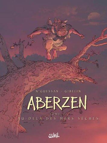 Aberzen, tome 3 : Au-delà des mers sèches