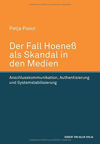Der Fall Hoeneß als Skandal in den Medien: Anschlusskommunikation, Authentisierung und Systemstabilisierung
