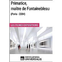 Primatice, maître de Fontainebleau (Paris - 2004): Les Fiches Exposition d'Universalis