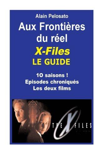X-Files le Guide Aux frontières du réel par Alain Pelosato