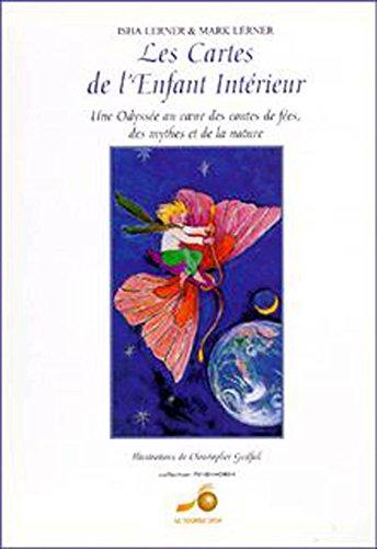 Les cartes de l'enfant intérieur : Une odyssée au coeur des contes de fées, des mythes et de la nature par Isha Lerner