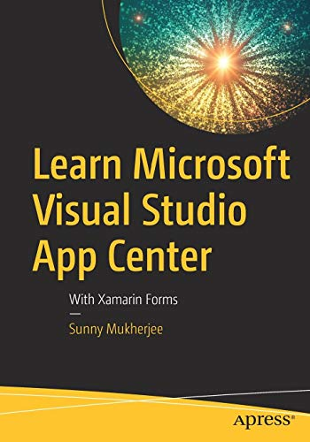 Learn Microsoft Visual Studio App Center: With Xamarin Forms