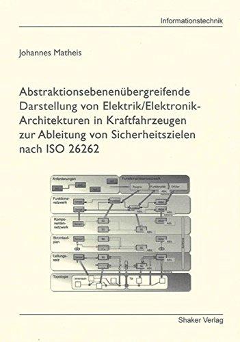 Abstraktionsebenenübergreifende Darstellung von Elektrik/Elektronik-Architekturen in Kraftfahrzeugen zur Ableitung von Sicherheitszielen nach ISO 26262 (Berichte aus der Informationstechnik) thumbnail