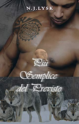 Più Semplice del Previsto: Romanzo Omegaverse Alpha/Alpha (Le Stelle del Branco Vol. 2) di [Lysk, N.J.]