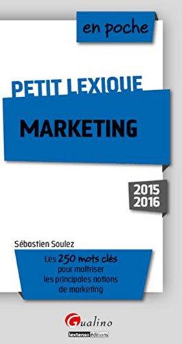 En poche Petit lexique de marketing 2015-2016 par Sebastien Soulez