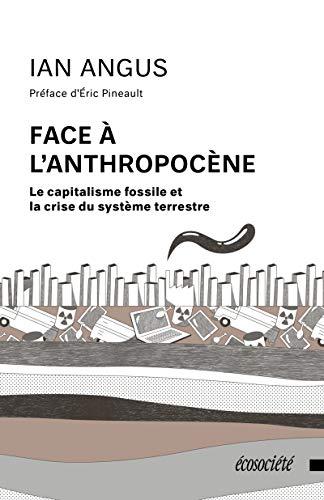 Face à l'anthropocène : Le capitalisme fossile et la crise du système terrestre