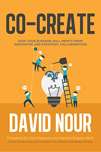 Co-Create: How Your Business Will Profit from Innovative and Strategic Collaboration por David Nour