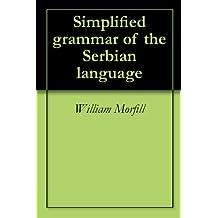 Simplified grammar of the Serbian language (English Edition)