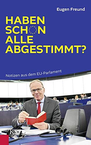 Haben schon alle abgestimmt?: Notizen aus dem EU-Parlament