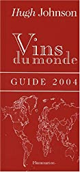 Vins du monde : Guide 2004