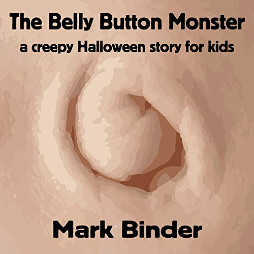 The Belly Button Monster (A Creepy Halloween Story for Kids) -