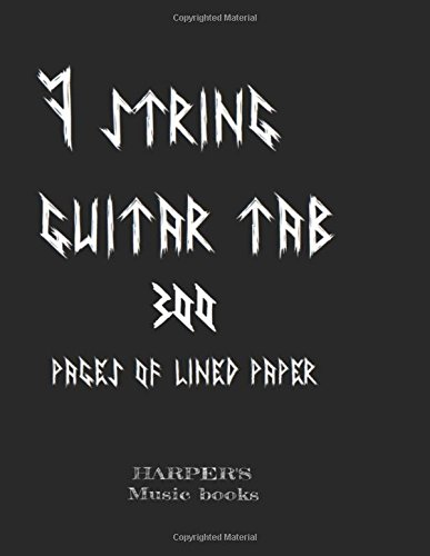 7 string guitar tab: 300 pages of lined paper: Blank Tab:300 pages for 7 string guitar instrument (Harper's Music Books)