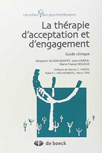 La Thérapie d'Acceptation et d'Engagement - Guide Clinique par Benjamin Schoendorff