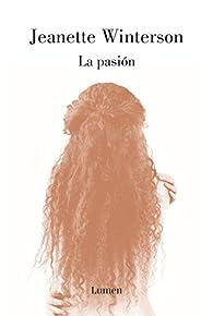 La pasión par Jeanette Winterson
