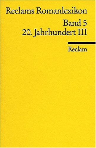 Reclams Romanlexikon: 20. Jahrhundert III