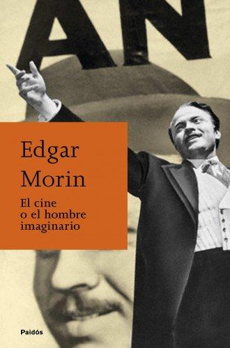El cine o el hombre imaginario (Biblioteca Edgar Morin)