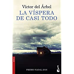 La víspera de casi todo (Novela y Relatos) Premio Nadal 2016