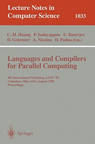 Languages and Compilers for Parallel Computing: 8th International Workshop, Columbus, Ohio, USA, August 10-12, 1995. Proceedings (Lecture Notes in Computer Science)