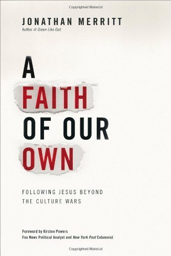 A Faith of Our Own: Following Jesus Beyond the Culture Wars Hardcover May 8, 2012