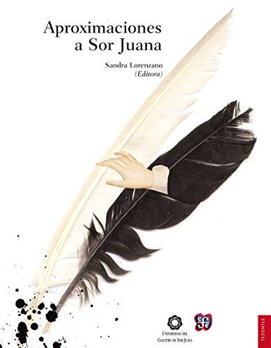 Aproximaciones a Sor Juana (Literatura) por Sandra Lorenzano