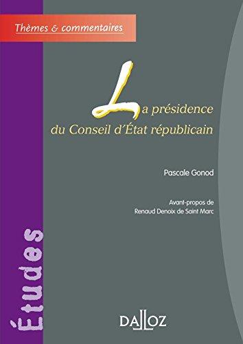 La présidence du Conseil d'Etat républicain por Pascale Gonod