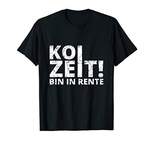 Koi Zeit bin in Rente T Shirt | mit schwäbischem Dialekt