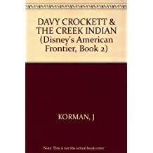 Davy Crockett and the Creek Indians: Based on the Walt Disney Television Show (Disney's American Frontier, Book 2) by Justine Korman (1991-11-02)