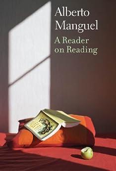 A Reader on Reading de [Manguel, Alberto]