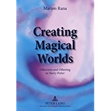 Creating Magical Worlds: Otherness and Othering in Harry Potter (English and English Edition) by Rana, Marion (2009) Paperback