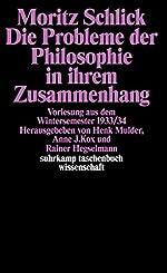 Die Probleme der Philosophie in ihrem Zusammenhang - Vorlesung aus dem Wintersemester 1933/34 de Moritz Schlick