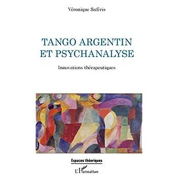 Tango argentin et psychanalyse: Innovations thérapeutiques