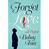 Forget Love: A Novel