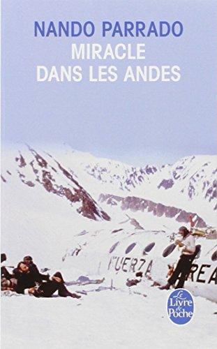 Miracle dans les Andes : 72 jours dans les montagnes et ma longue marche pour rentrer par Nando Parrado