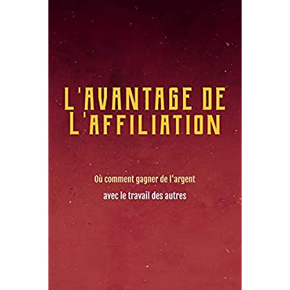 L'AVANTAGE DE L'AFFILIATION