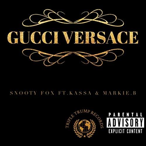 Gucci Versace (feat. Kassa & Markie.b) [Explicit]