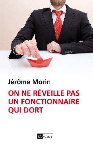 On ne réveille pas un fonctionnaire qui dort par Jérôme Morin